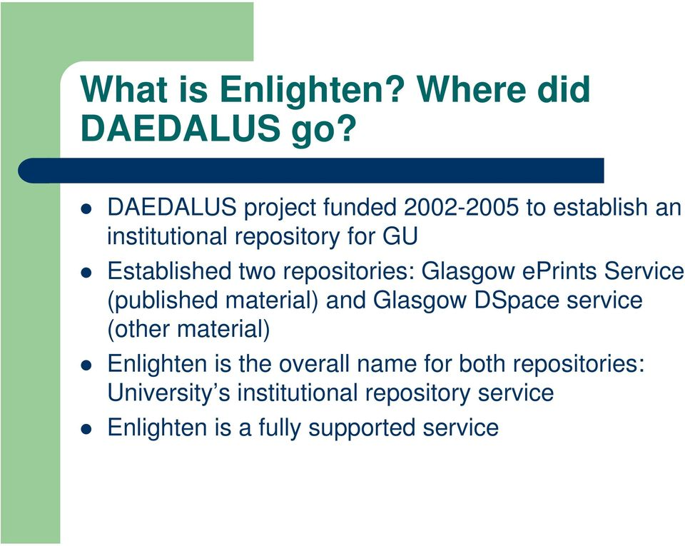 two repositories: Glasgow eprints Service (published material) and Glasgow DSpace service