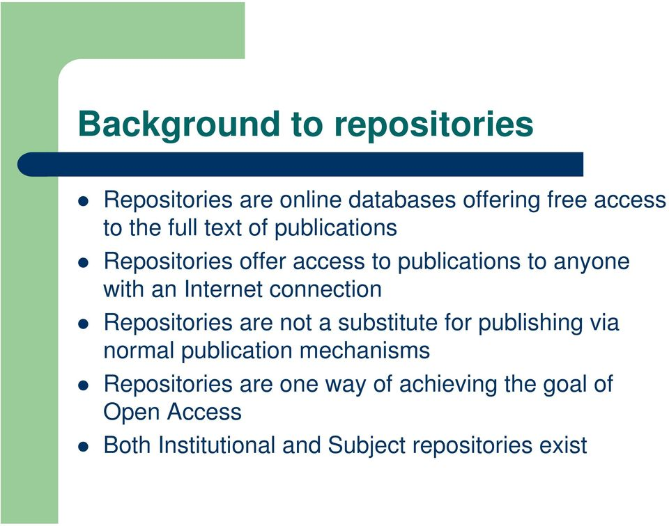 connection Repositories are not a substitute for publishing via normal publication mechanisms