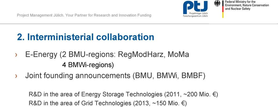 (BMU, BMWi, BMBF) R&D in the area of Energy Storage Technologies