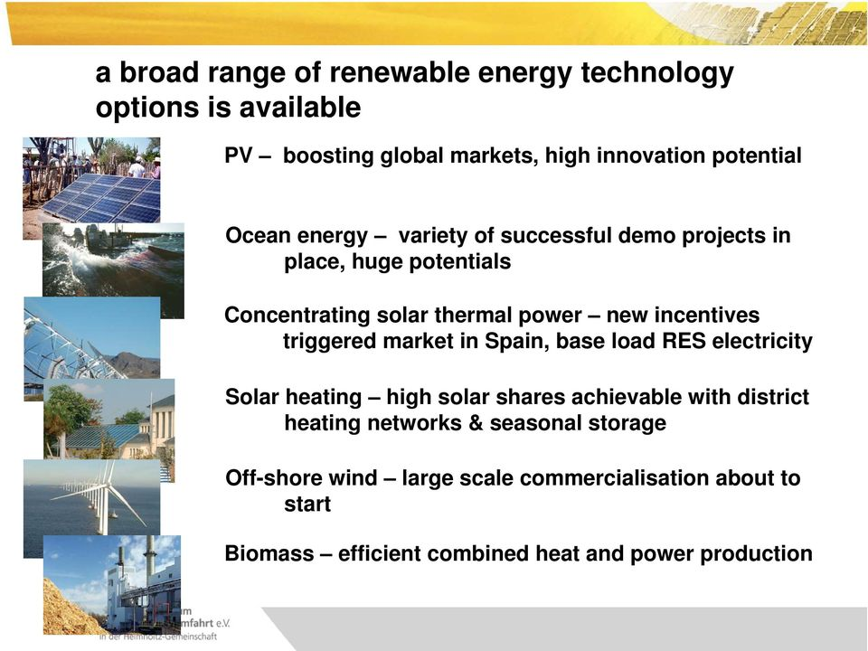 Spain, base load RES electricity Solar heating high solar shares achievable with district heating networks & seasonal storage
