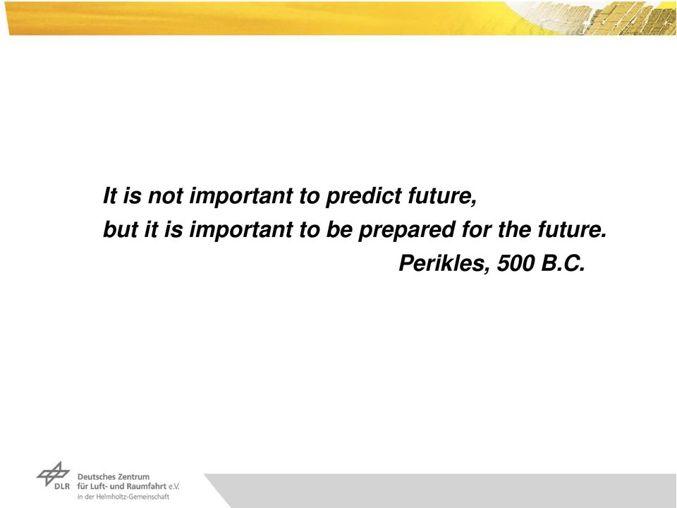 be prepared for the future.