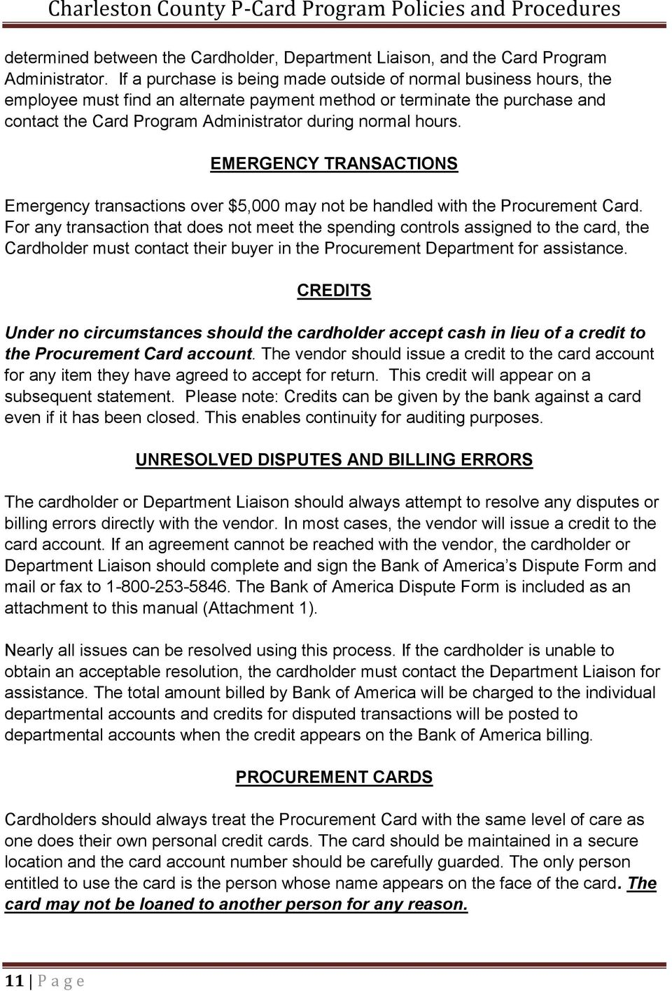 hours. EMERGENCY TRANSACTIONS Emergency transactions over $5,000 may not be handled with the Procurement Card.