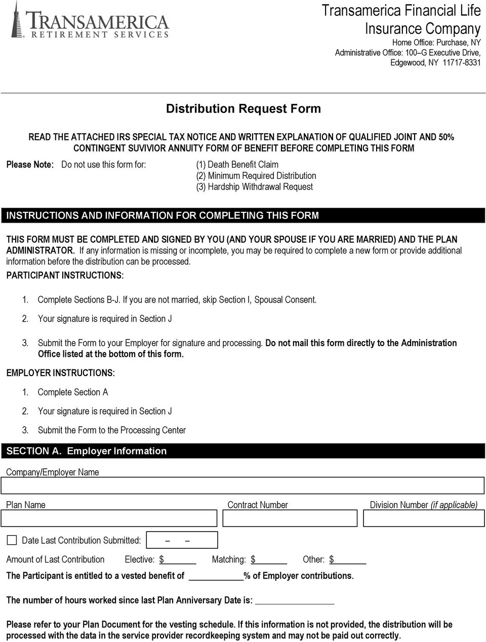 (2) Minimum Required Distribution (3) Hardship Withdrawal Request INSTRUCTIONS AND INFORMATION FOR COMPLETING THIS FORM THIS FORM MUST BE COMPLETED AND SIGNED BY YOU (AND YOUR SPOUSE IF YOU ARE