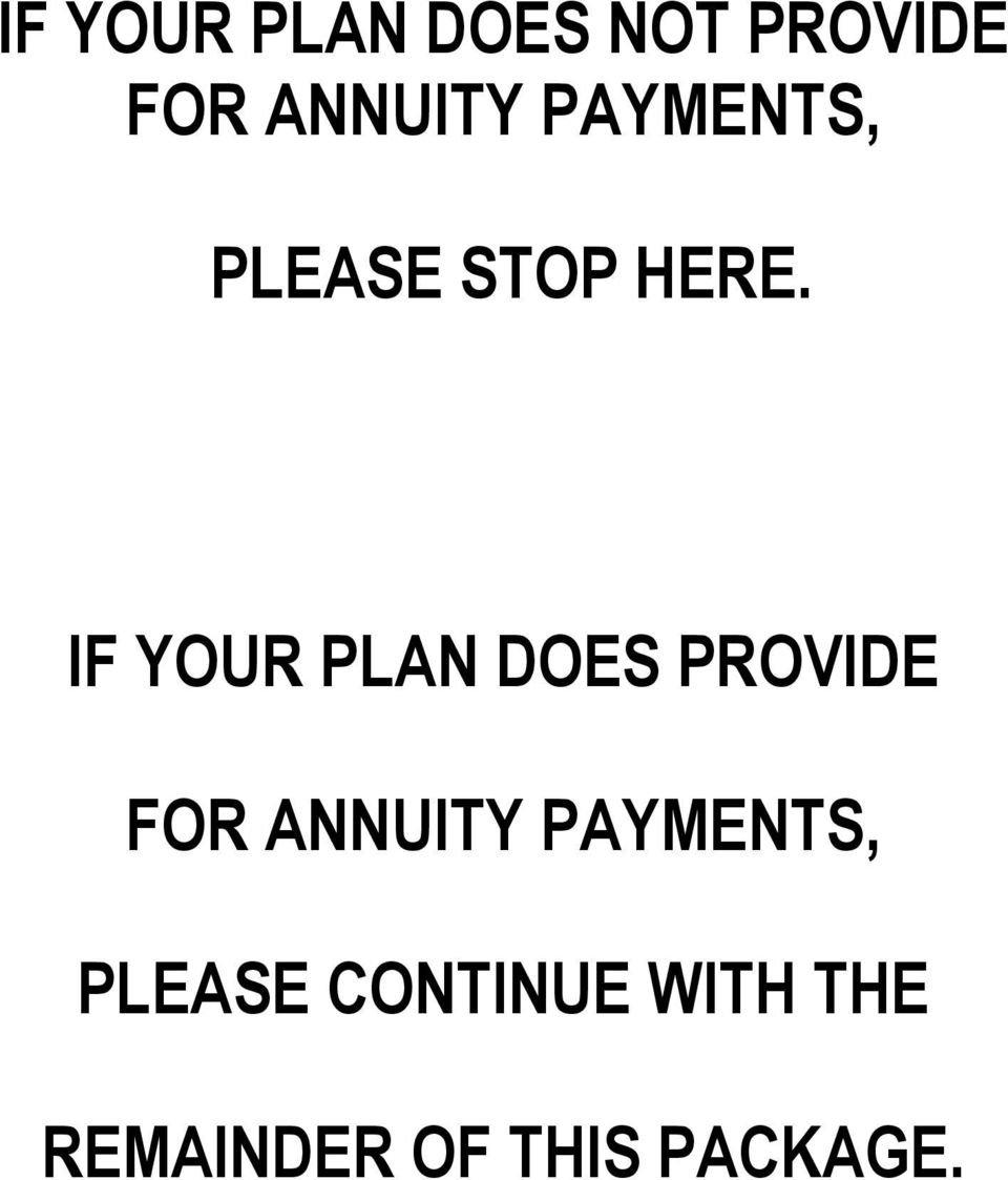 IF YOUR PLAN DOES PROVIDE FOR ANNUITY