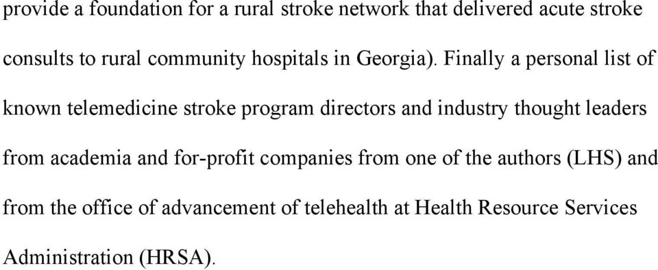 Finally a personal list of known telemedicine stroke program directors and industry thought