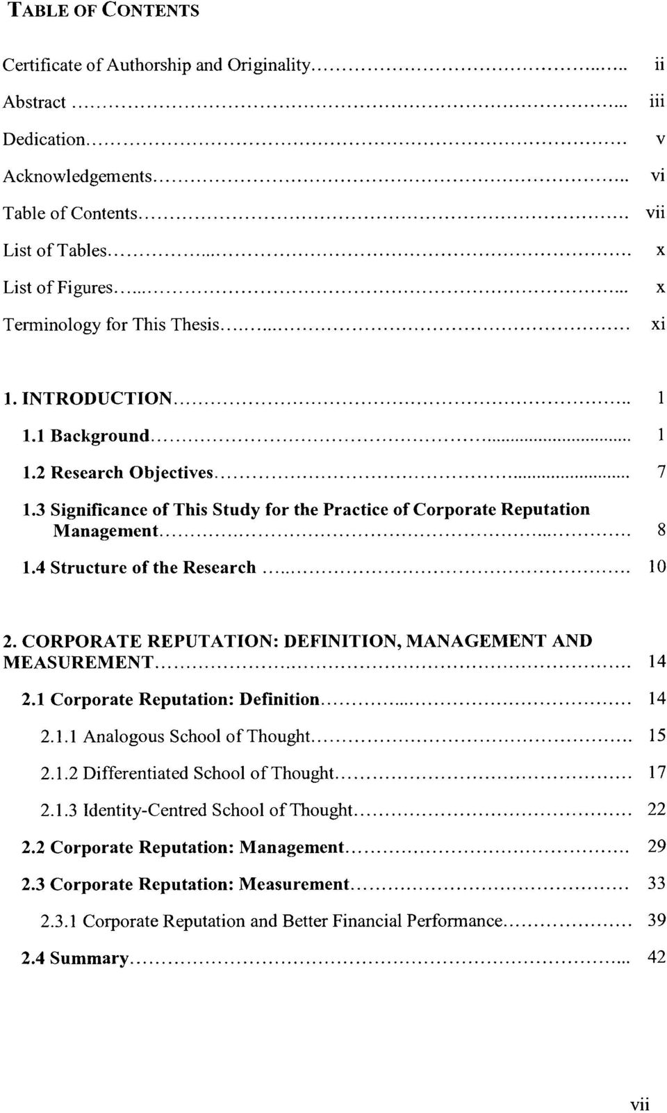 4 Structure of the Research... 10 2. CORPORATE REPUTATION: DEFINITION, MANAGEMENT AND MEASUREMENT... 14 2.1 Corporate Reputation: Definition... 14 2.1.1 Analogous School of Thought... 15 2.1.2 Differentiated School of Thought.