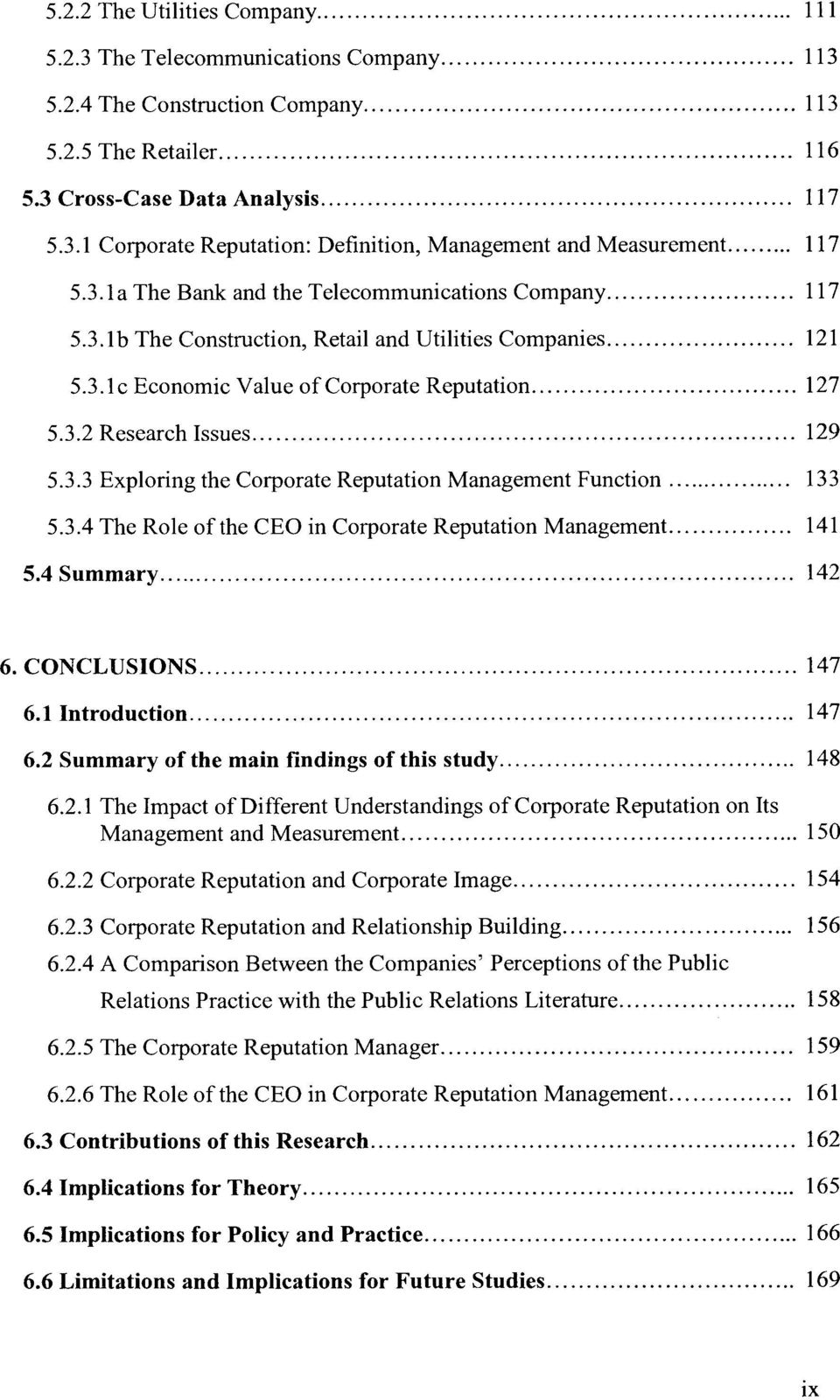 .. 129 5.3.3 Exploring the Corporate Reputation Management Function... 133 5.3.4 The Role of the CEO in Corporate Reputation Management... 141 5.4 Summary... 142 6. CONCLUSIONS... 147 6.