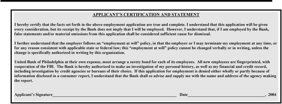 However, I understand that, if I am employed by the Bank, false statements and/or material omissions from this application shall be considered sufficient cause for dismissal.