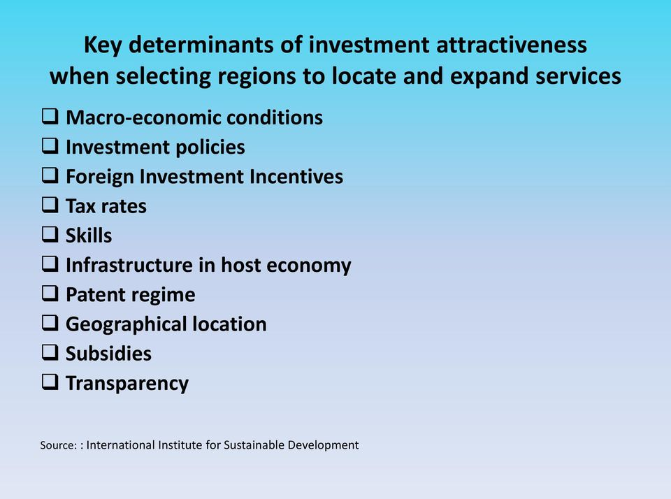 Incentives Tax rates Skills Infrastructure in host economy Patent regime Geographical