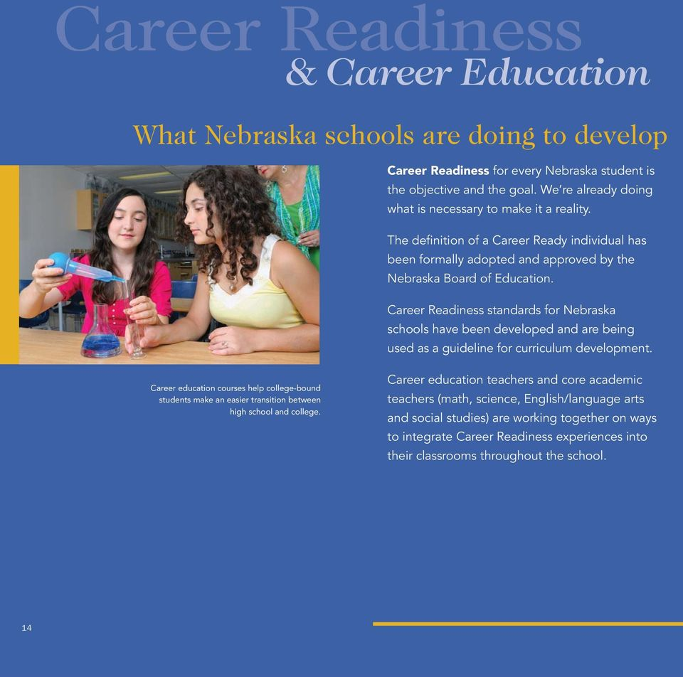 Career Readiness standards for Nebraska schools have been developed and are being used as a guideline for curriculum development.