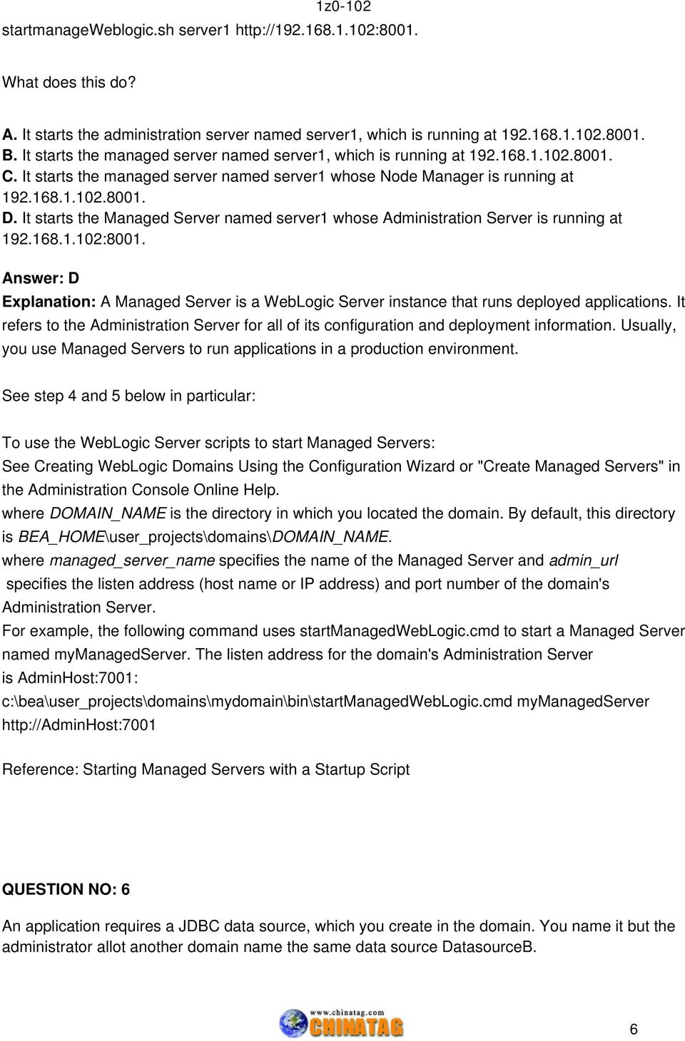 It starts the Managed Server named server1 whose Administration Server is running at 192.168.1.102:8001.