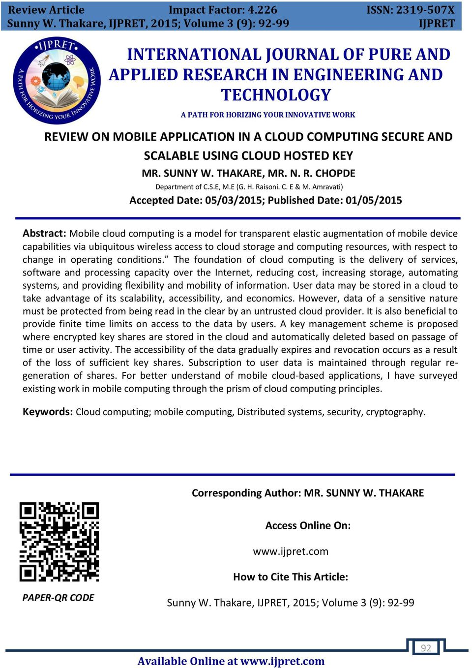 Amravati) Accepted Date: 05/03/2015; Published Date: 01/05/2015 Abstract: Mobile cloud computing is a model for transparent elastic augmentation of mobile device capabilities via ubiquitous wireless