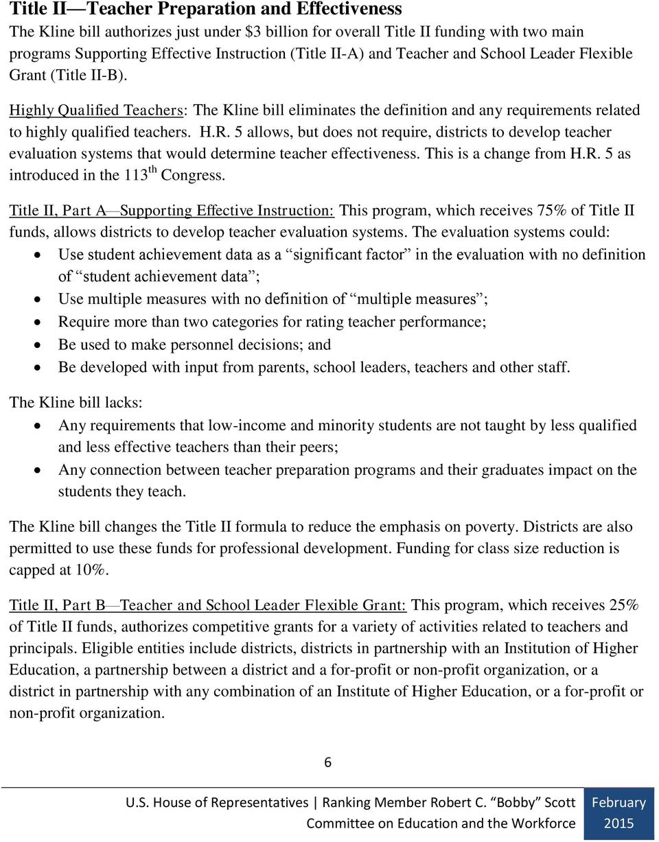 5 allows, but does not require, districts to develop teacher evaluation systems that would determine teacher effectiveness. This is a change from H.R. 5 as introduced in the 113 th Congress.