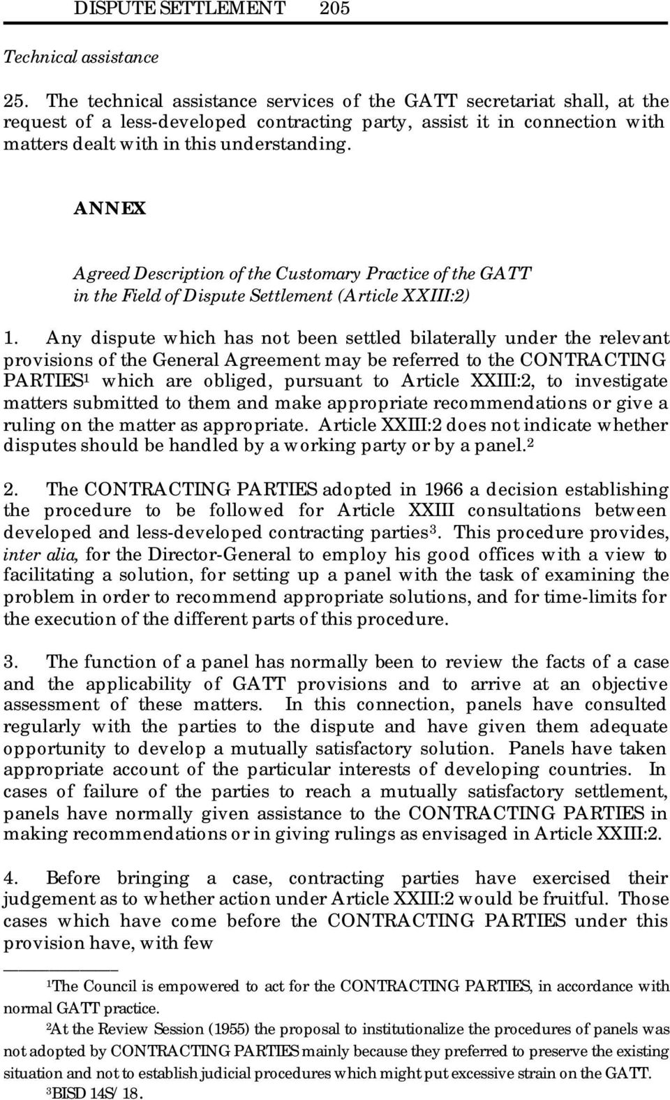 ANNEX Agreed Description of the Customary Practice of the GATT in the Field of Dispute Settlement (Article XXIII:2).