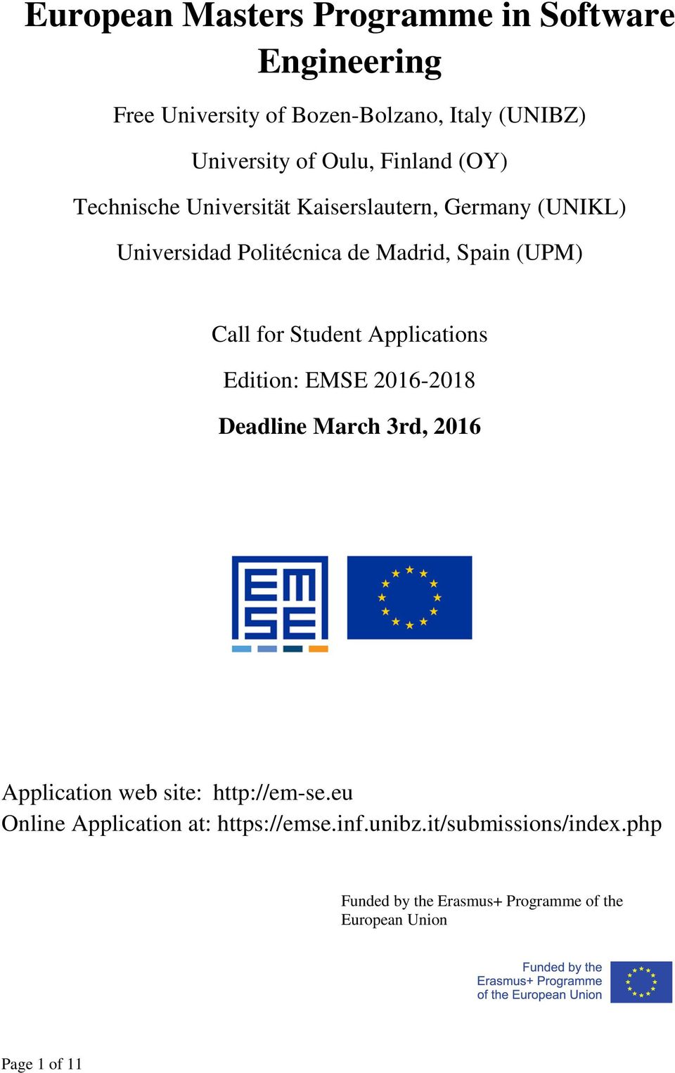for Student Applications Edition: EMSE 2016-2018 Deadline March 3rd, 2016 Application web site: http://em-se.