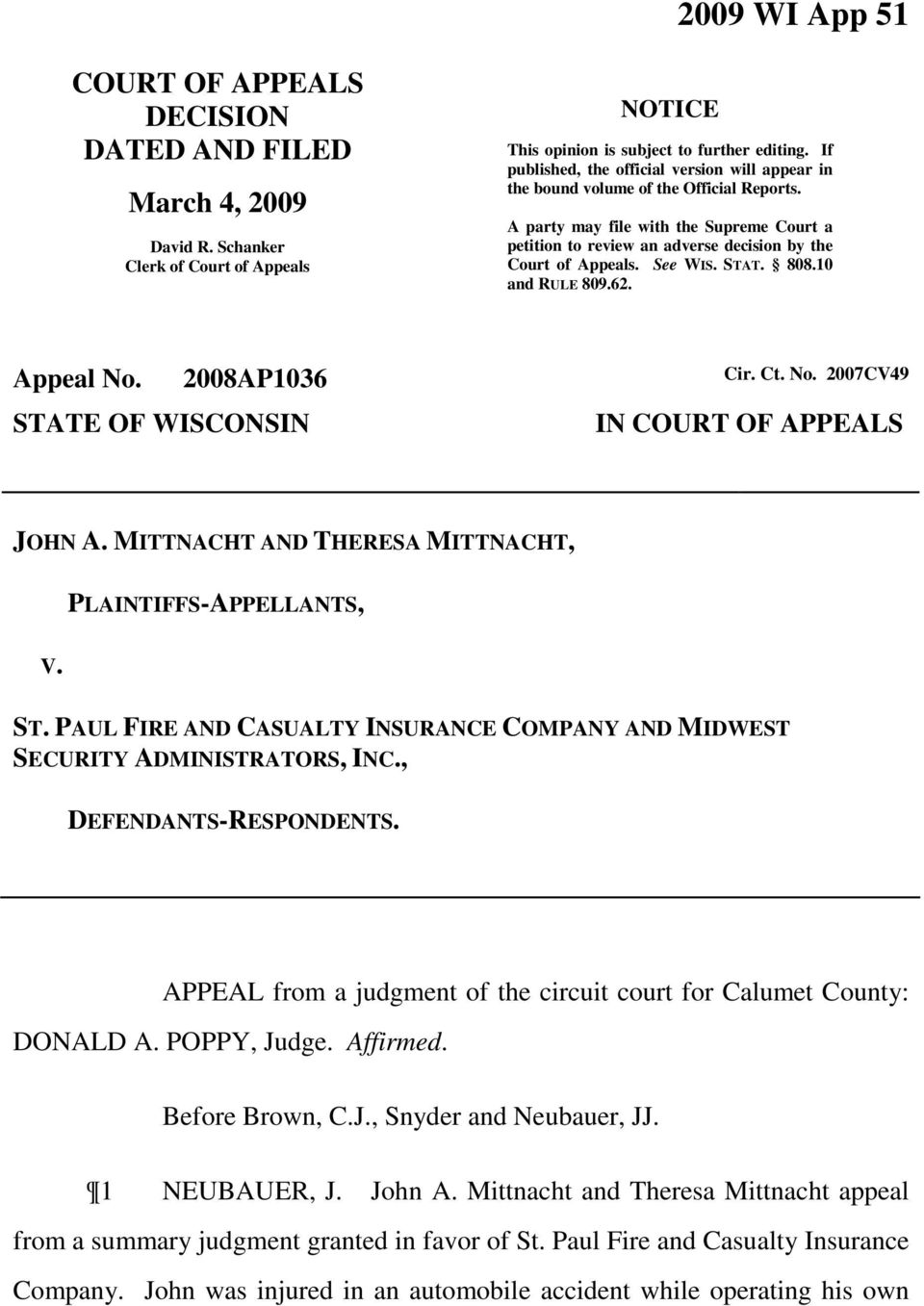 See WIS. STAT. 808.10 and RULE 809.62. Appeal No. 2008AP1036 Cir. Ct. No. 2007CV49 STATE OF WISCONSIN IN COURT OF APPEALS JOHN A. MITTNACHT AND THERESA MITTNACHT, V. PLAINTIFFS-APPELLANTS, ST.