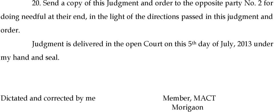 this judgment and order.