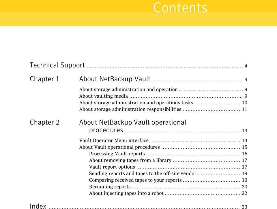 .. 13 Vault Operator Menu interface... 13 About Vault operational procedures... 15 Processing Vault reports... 16 About removing tapes from a library.