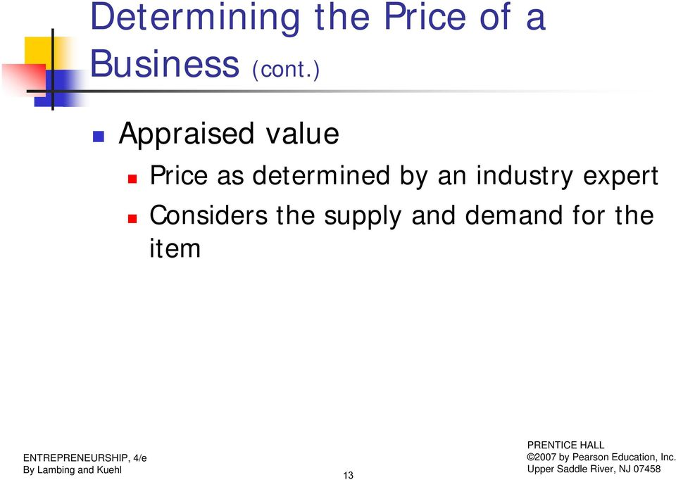 ) Appraised value Price as determined