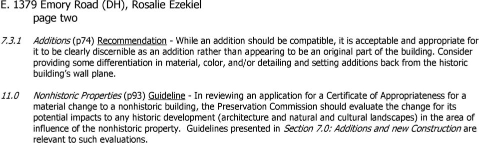 1 Additions (p74) Recommendation - While an addition should be compatible, it is acceptable and appropriate for it to be clearly discernible as an addition rather than appearing to be an original