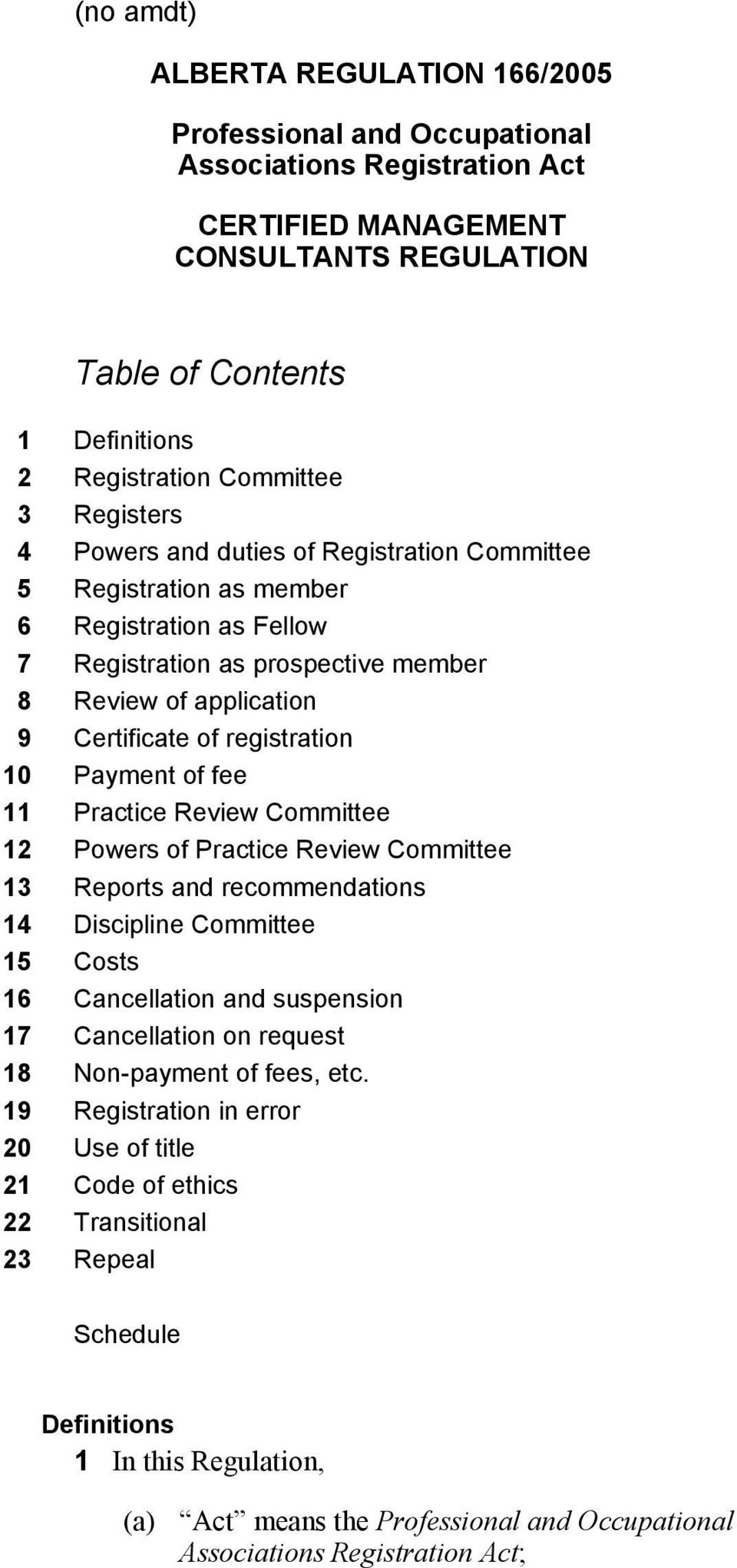 10 Payment of fee 11 Practice Review Committee 12 Powers of Practice Review Committee 13 Reports and recommendations 14 Discipline Committee 15 Costs 16 Cancellation and suspension 17 Cancellation on
