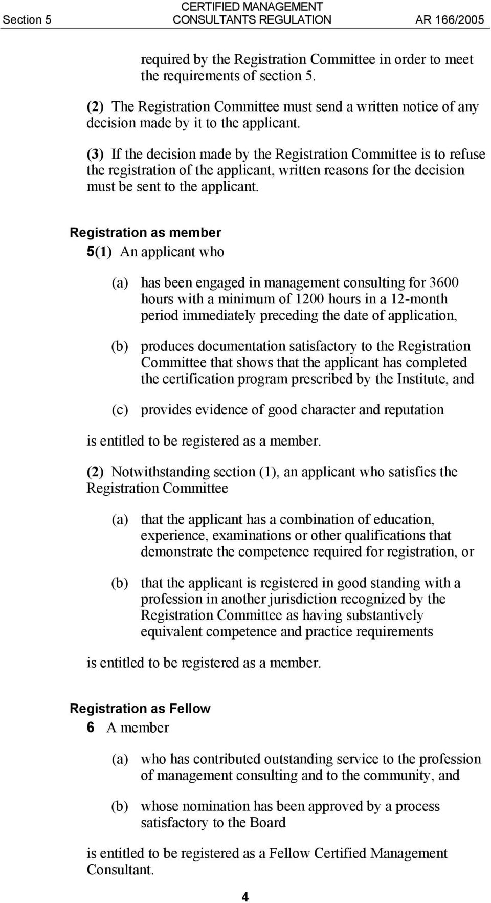(3) If the decision made by the Registration Committee is to refuse the registration of the applicant, written reasons for the decision must be sent to the applicant.