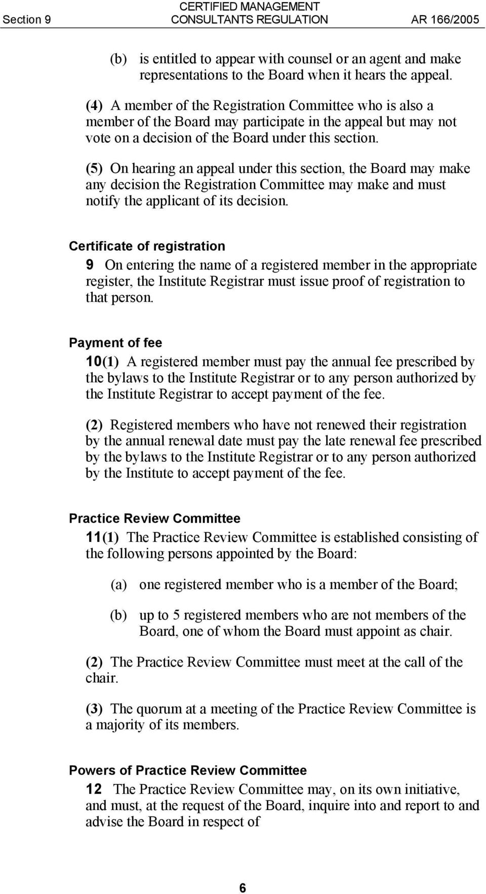 (5) On hearing an appeal under this section, the Board may make any decision the Registration Committee may make and must notify the applicant of its decision.