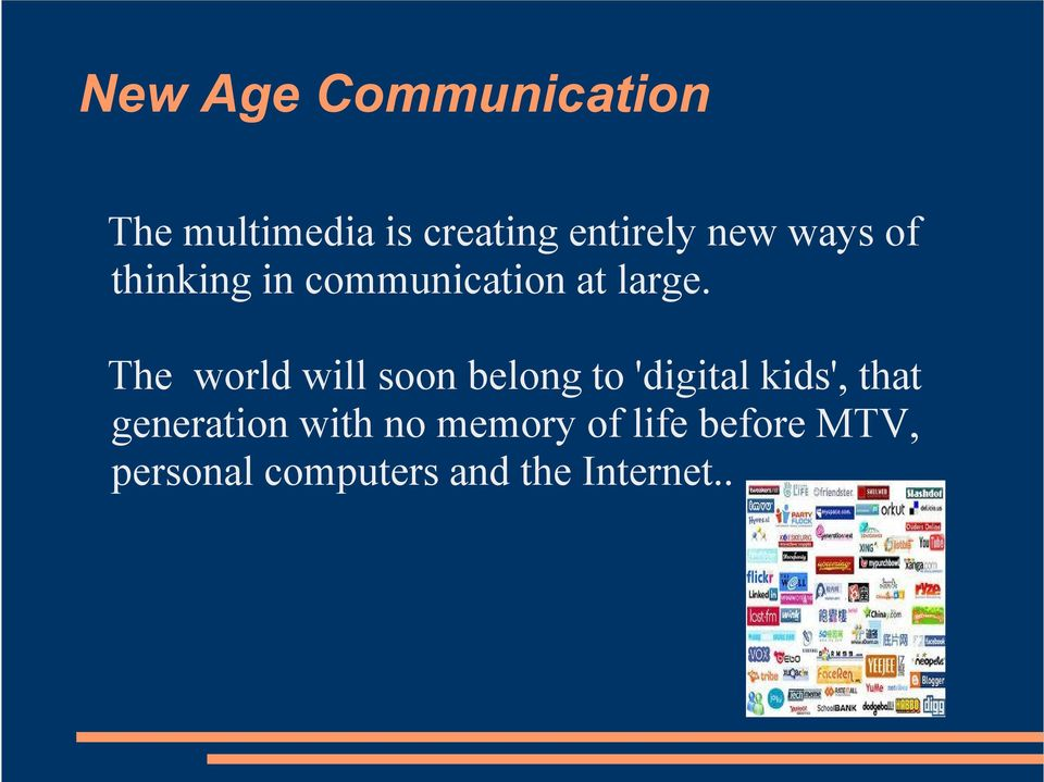 The world will soon belong to 'digital kids', that