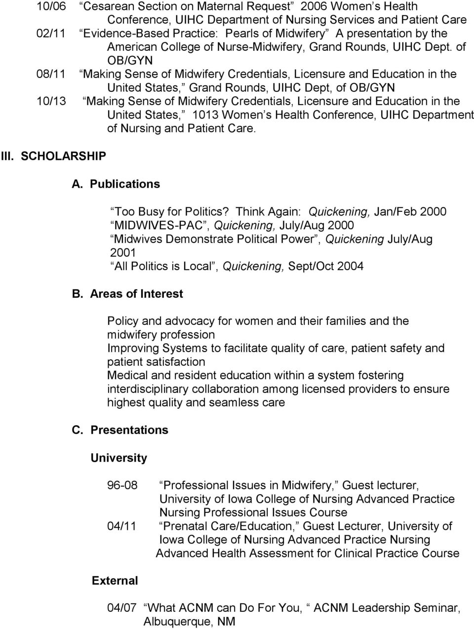 of OB/GYN 08/11 Making Sense of Midwifery Credentials, Licensure and Education in the United States, Grand Rounds, UIHC Dept, of OB/GYN 10/13 Making Sense of Midwifery Credentials, Licensure and