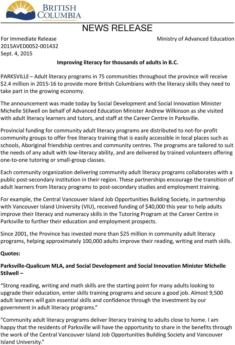 4 million in 2015-16 to provide more British Columbians with the literacy skills they need to take part in the growing economy.