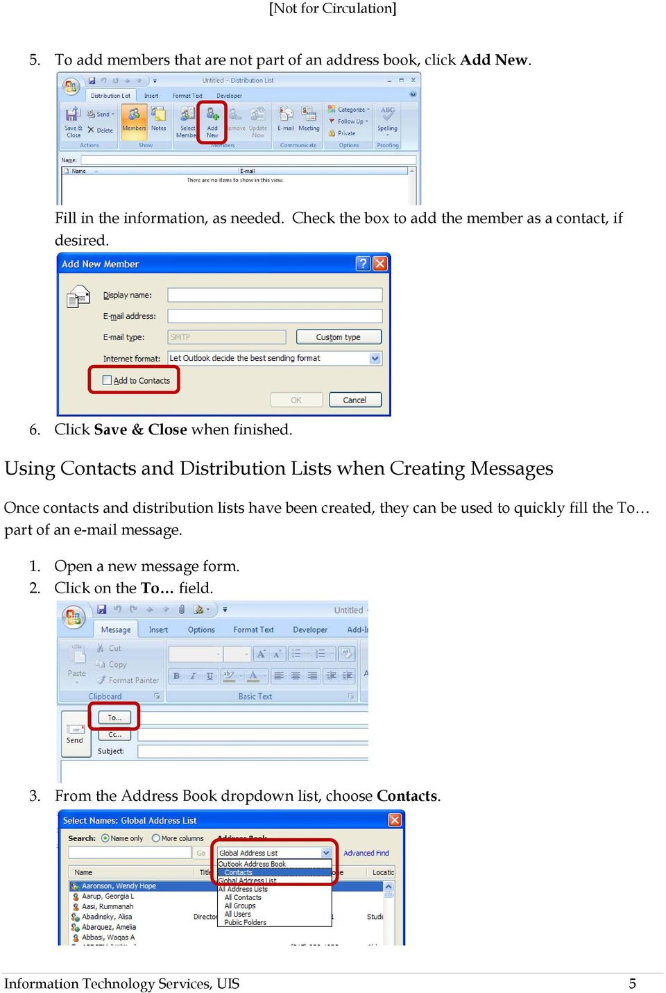 Using Contacts and Distribution Lists when Creating Messages Once contacts and distribution lists have been created, they can be used
