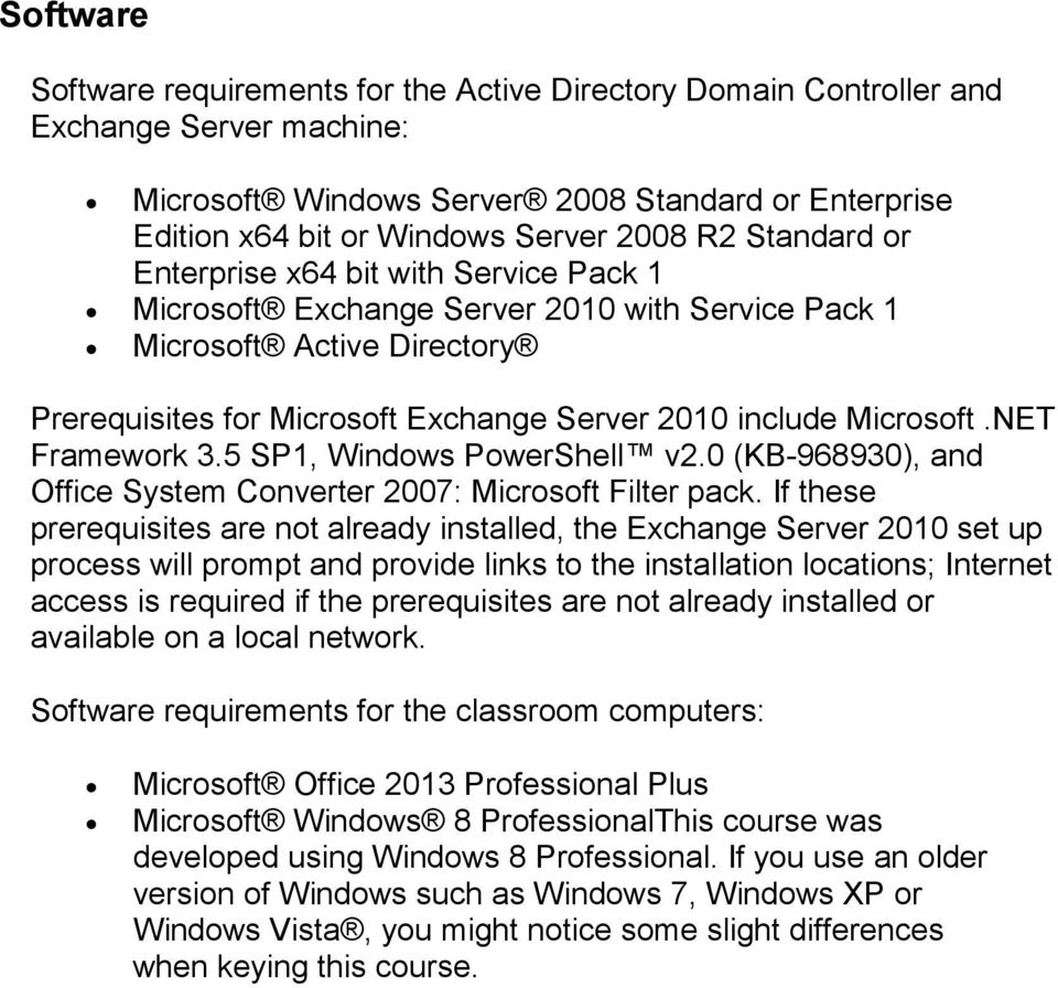 NET Framework 3.5 SP1, Windows PowerShell v2.0 (KB-968930), and Office System Converter 2007: Microsoft Filter pack.