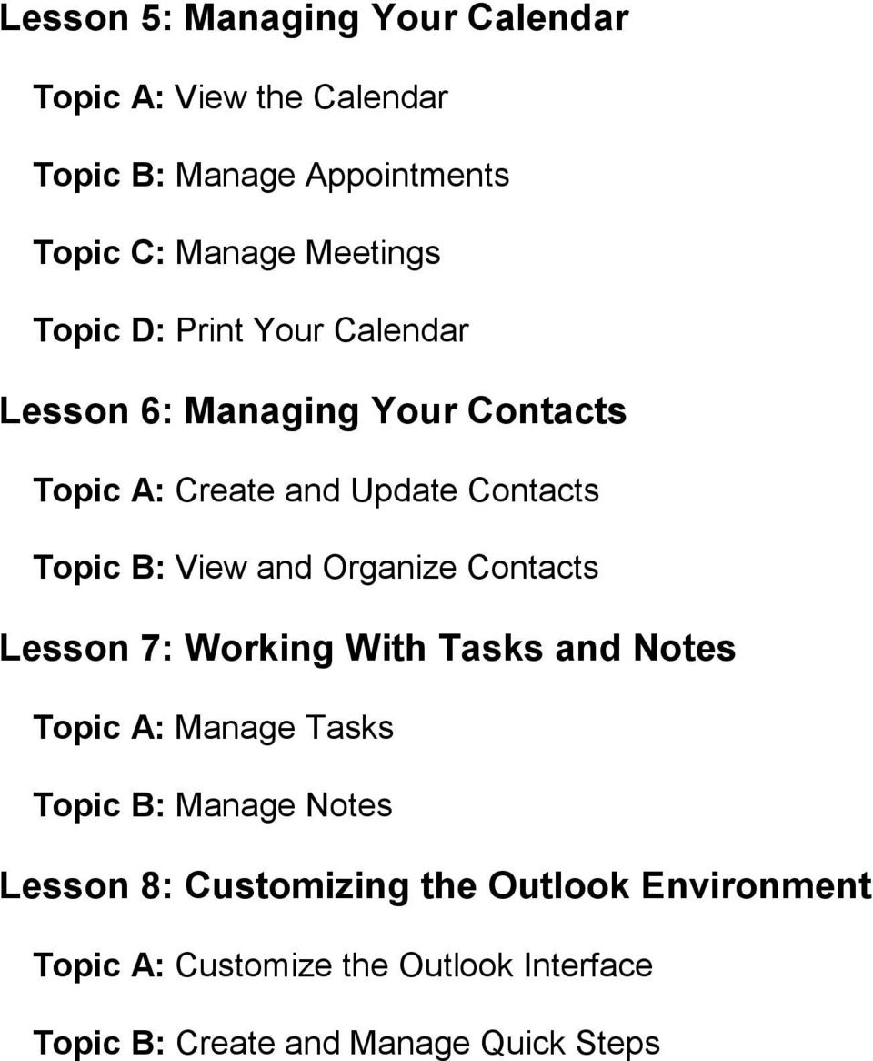 and Organize Contacts Lesson 7: Working With Tasks and Notes Topic A: Manage Tasks Topic B: Manage Notes Lesson