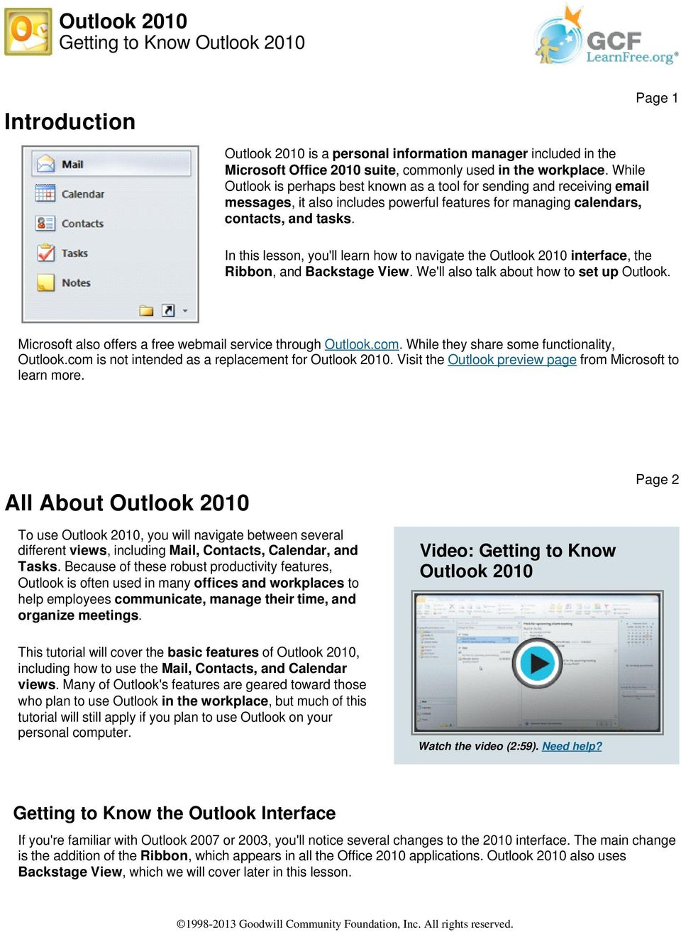 Page 1 In this lesson, you'll learn how to navigate the Outlook 2010 interface, the Ribbon, and Backstage View. We'll also talk about how to set up Outlook.
