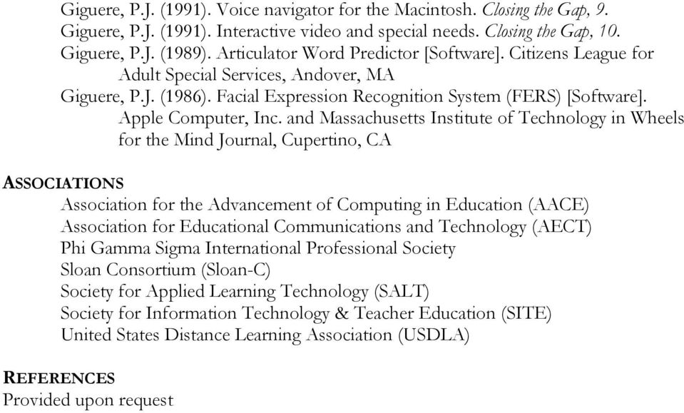 and Massachusetts Institute of Technology in Wheels for the Mind Journal, Cupertino, CA ASSOCIATIONS Association for the Advancement of Computing in Education (AACE) Association for Educational