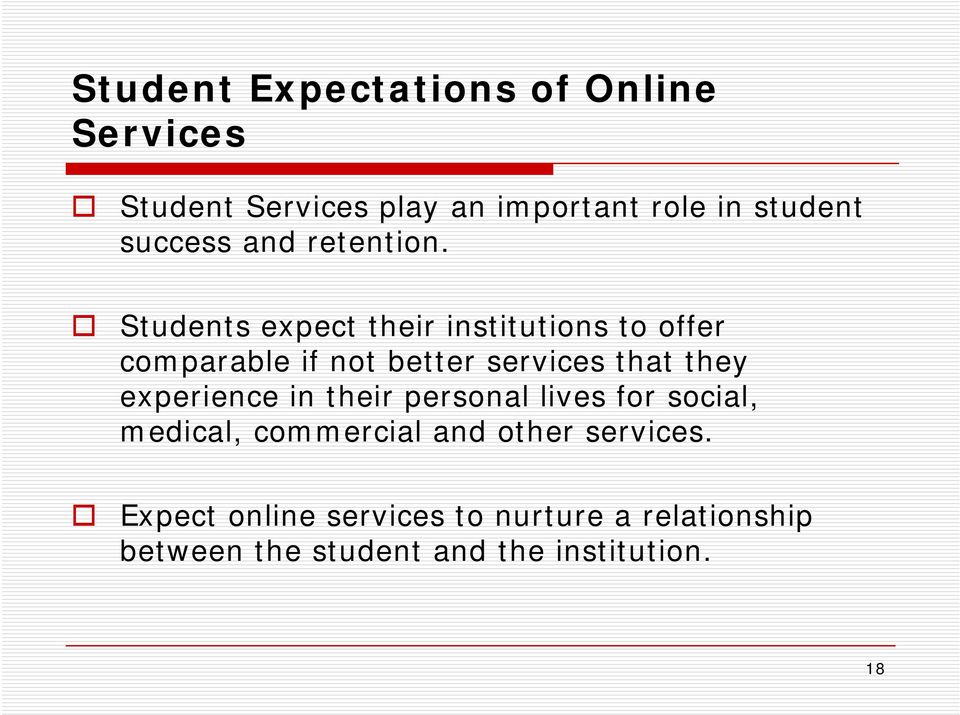 Students expect their institutions to offer comparable if not better services that they