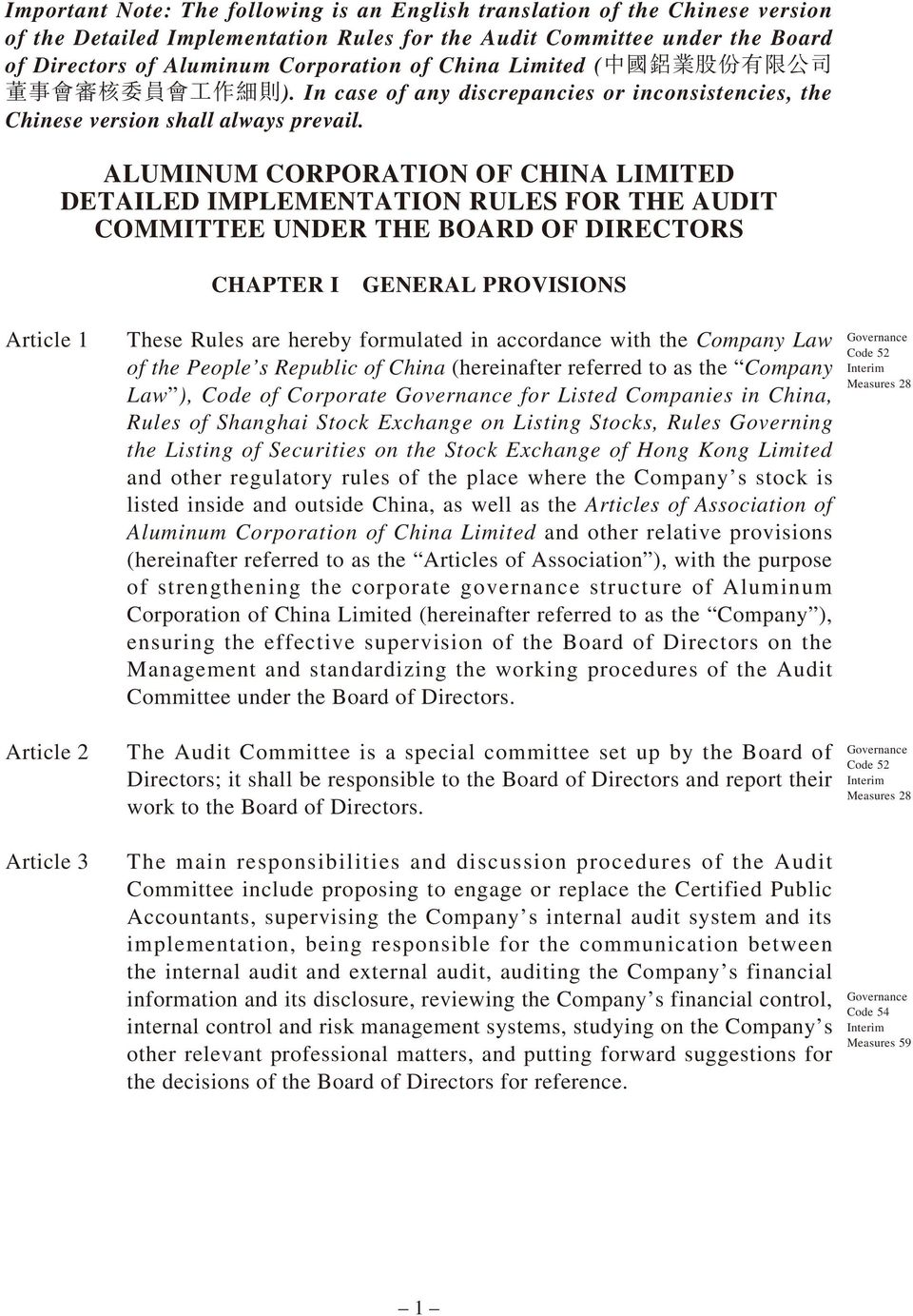 ALUMINUM CORPORATION OF CHINA LIMITED DETAILED IMPLEMENTATION RULES FOR THE AUDIT COMMITTEE UNDER THE BOARD OF DIRECTORS CHAPTER I GENERAL PROVISIONS Article 1 Article 2 Article 3 These Rules are