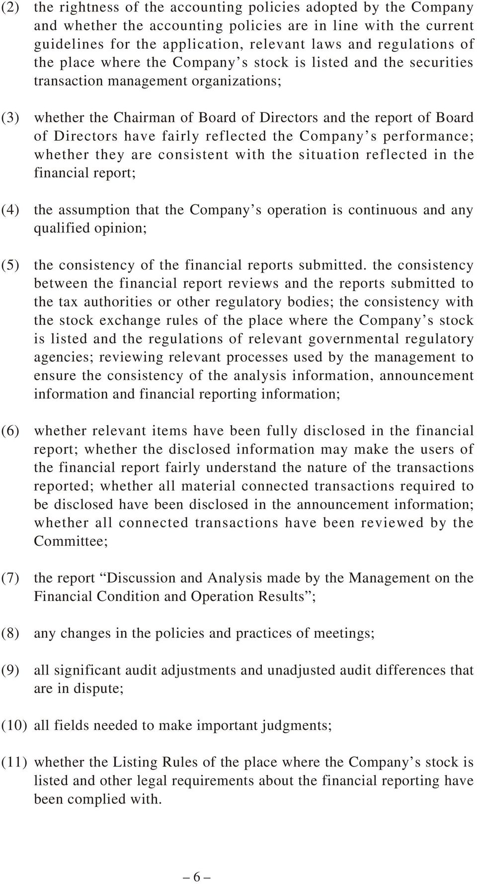 reflected the Company s performance; whether they are consistent with the situation reflected in the financial report; (4) the assumption that the Company s operation is continuous and any qualified