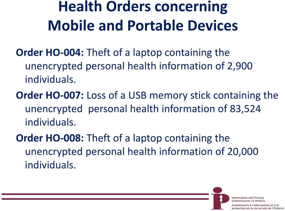 Order HO-007: Loss of a USB memory stick containing the unencrypted personal health information