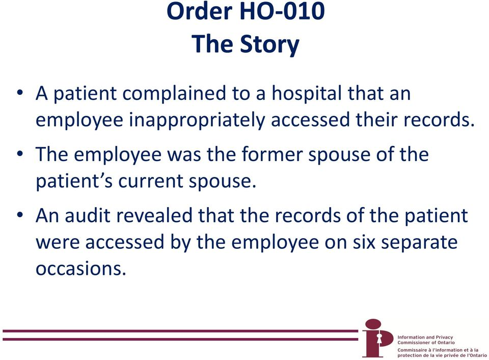 The employee was the former spouse of the patient s current spouse.