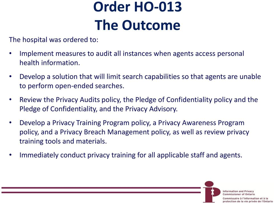 Review the Privacy Audits policy, the Pledge of Confidentiality policy and the Pledge of Confidentiality, and the Privacy Advisory.