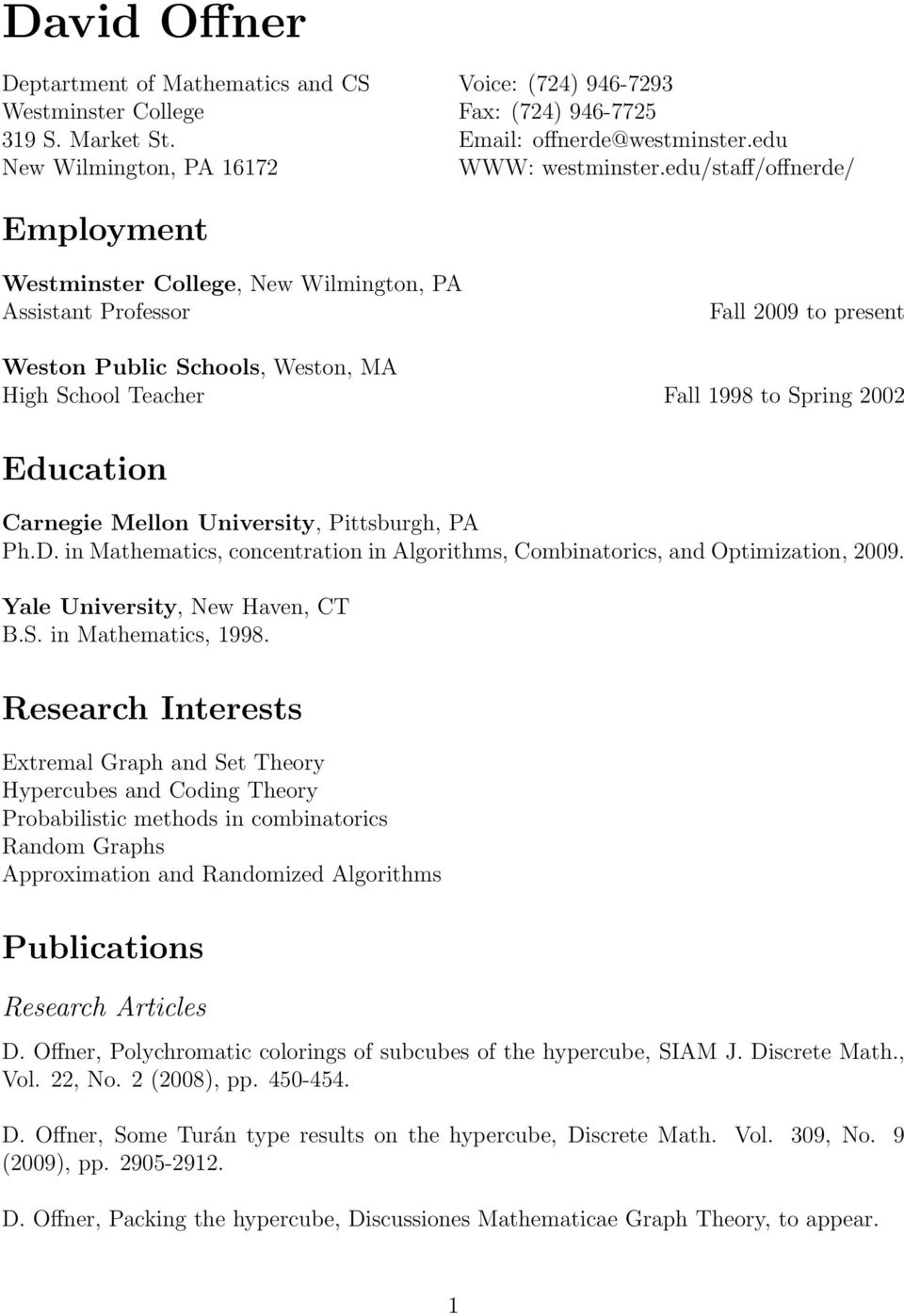 edu/staff/offnerde/ Employment Westminster College, New Wilmington, PA Assistant Professor Fall 2009 to present Weston Public Schools, Weston, MA High School Teacher Fall 1998 to Spring 2002