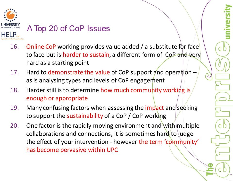 Hard to demonstrate the value of CoP support and operation as is analysing types and levels of CoP engagement 18.