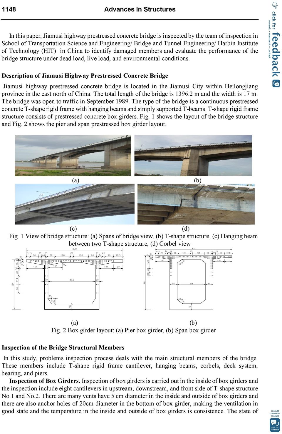 Description of Jiamusi Highway Prestressed Concrete Bridge Jiamusi highway prestressed concrete bridge is located in the Jiamusi City within Heilongjiang province in the east north of China.