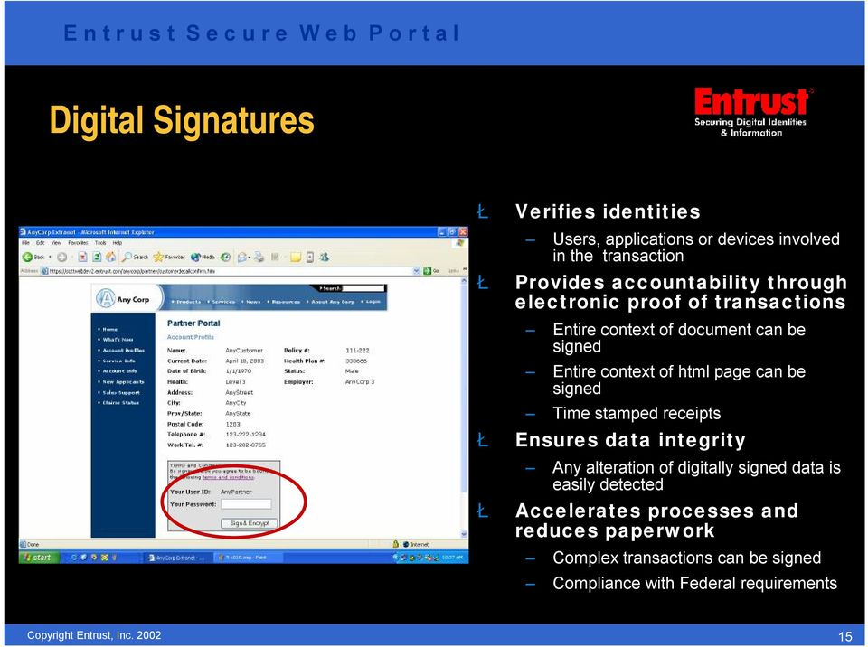 html page can be signed Time stamped receipts Ensures data integrity Any alteration of digitally signed data is easily