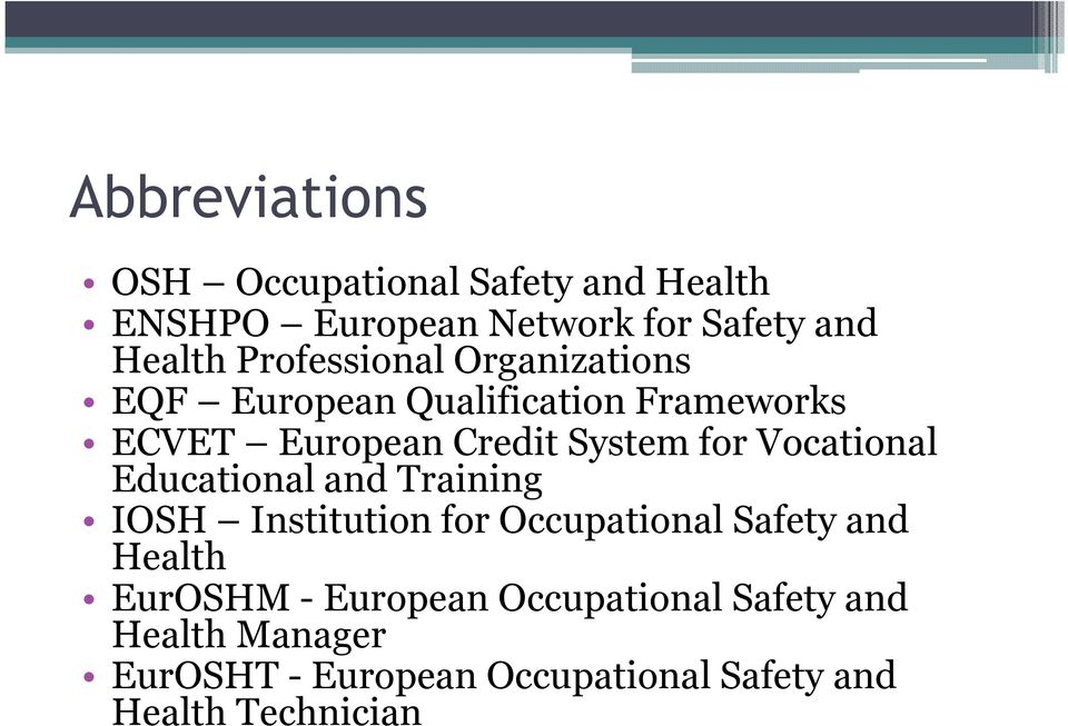 Vocational Educational and Training IOSH Institution for Occupational Safety and Health EurOSHM -