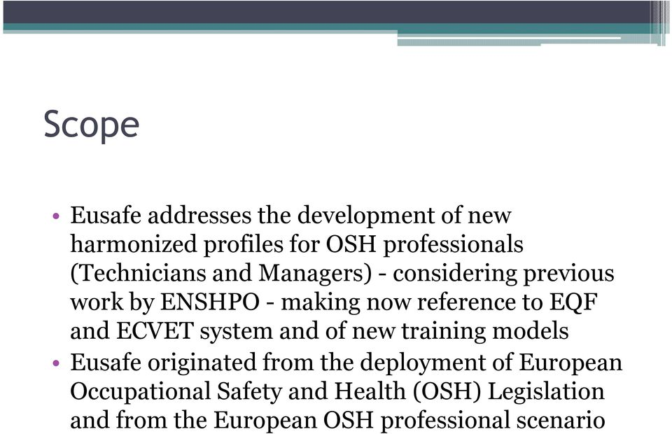 EQF and ECVET system and of new training models Eusafe originated from the deployment of