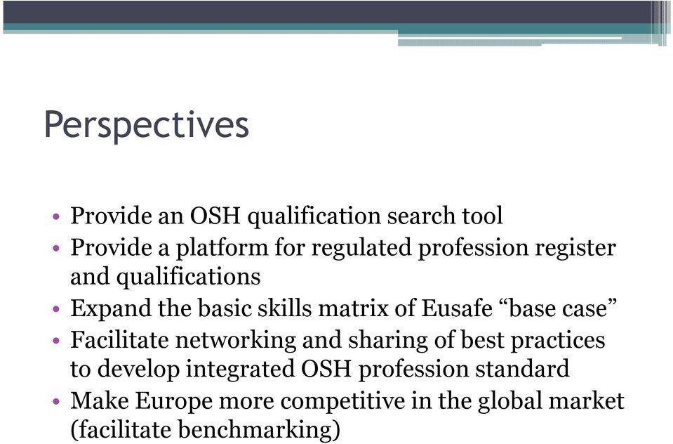 case Facilitate networking and sharing of best practices to develop integrated OSH