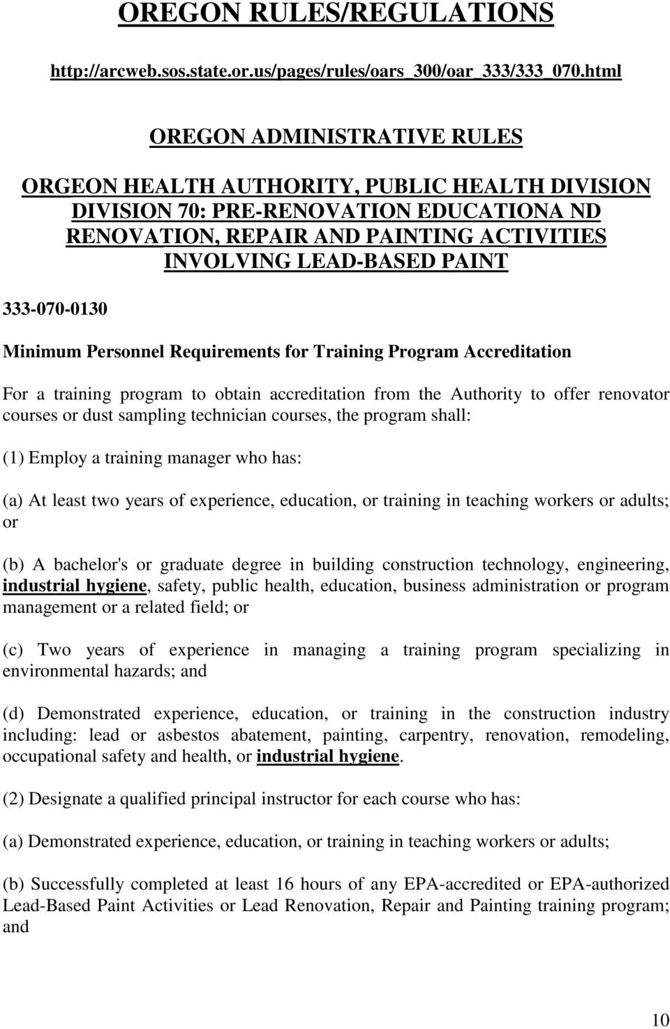 333-070-0130 Minimum Personnel Requirements for Training Program Accreditation For a training program to obtain accreditation from the Authority to offer renovator courses or dust sampling technician