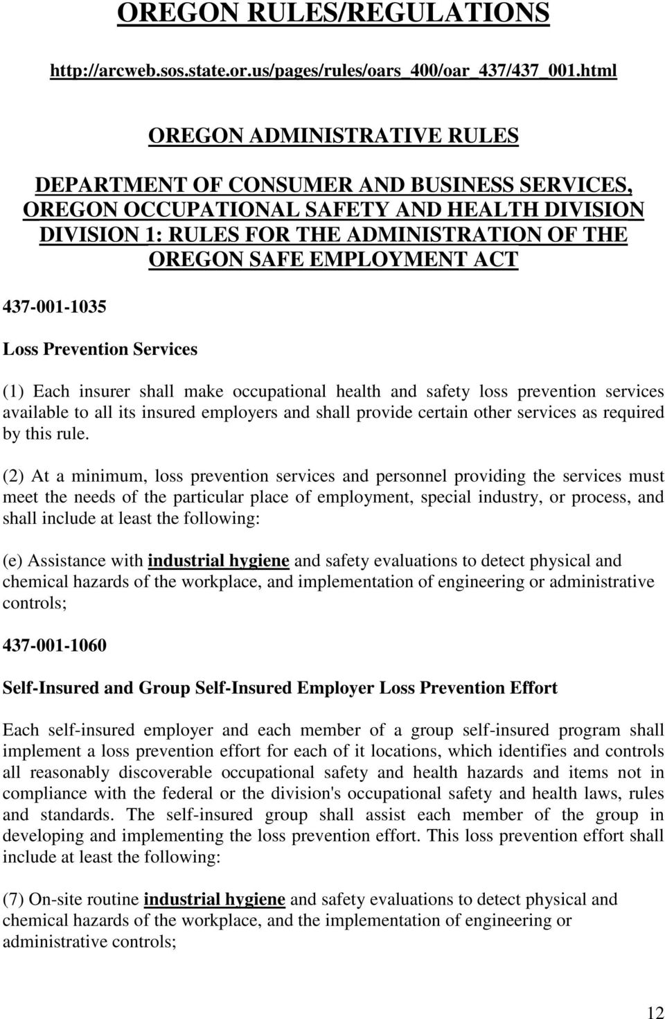 ACT 437-001-1035 Loss Prevention Services (1) Each insurer shall make occupational health and safety loss prevention services available to all its insured employers and shall provide certain other